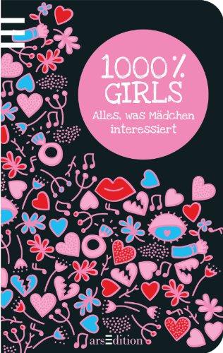 1000 % Girls: Alles, was Mädchen interessiert - Golluch, Norbert und Mascha Greune