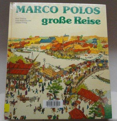 Marco Polos große Reise: Ventura, Piero, Ceserani,