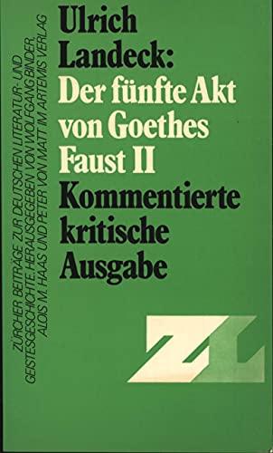 9783760805542: Der fünfte Akt von Goethes Faust II: Kommentierte kritische Ausgabe (Zürcher Beiträge zur deutschen Literatur- und Geistesgeschichte) (German Edition)