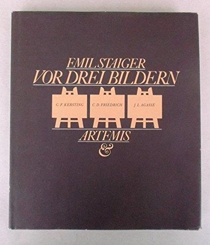 Vor drei Bildern: G.F. Kersting, C.D. Friedrich,: Staiger, Emil