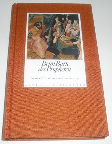9783760806167: Beim Barte des Propheten. Arabische Sprüche und Geschichten