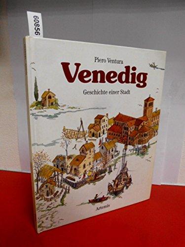 Venedig Geschichte einer Stadt - Kindersachbuch: Ventura, Piero: