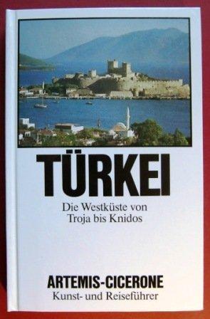 Türkei. Die Westküste von Troja bis Knidos: Koenigs, Wolf