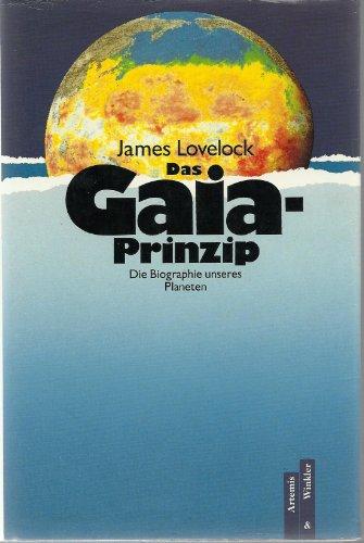 9783760810508: Das Gaia-Prinzip : die Biographie unseres Planeten