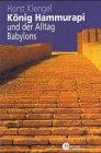 9783760810577: König Hammurapi und der Alltag Babylons