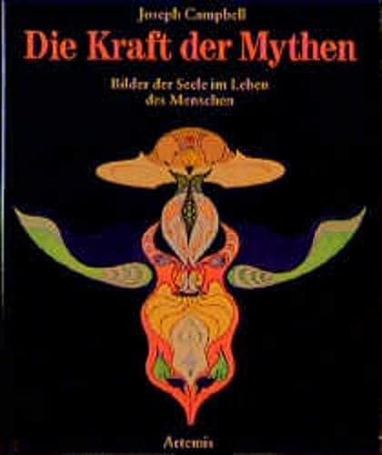 9783760811017: Die Kraft der Mythen. Bilder der Seele im Leben des Menschen