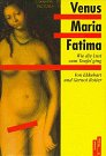 9783760811253: Venus, Maria, Fatima: Wie die Lust zum Teufel ging