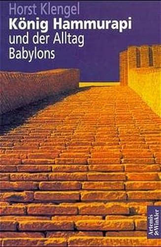 9783760812144: König Hammurapi und der Alltag Babylons.