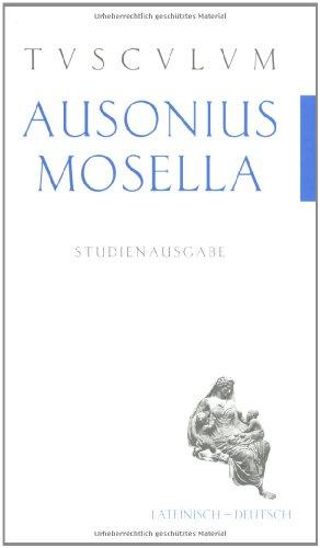 9783760813806: Ausonius Mosella. Studienausgabe.