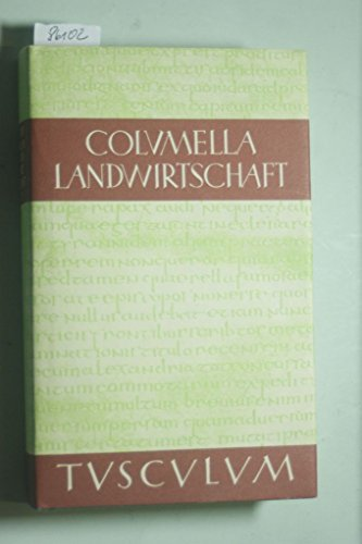 Columella, Lucius Iunius Moderatus: Zwölf Bücher über: Richter, Will Hrsg.