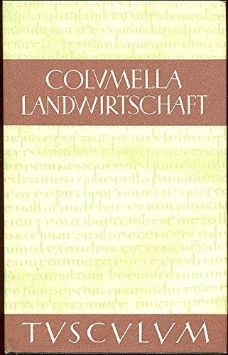 Columella, Lucius Iunius Moderatus: Zwölf Bücher über