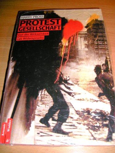 9783760819419: Protestgesellschaft : von der Wirksamkeit des Widerspruchs.
