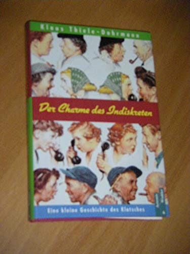 9783760819563: Der Charme des Indiskreten: Eine kleine Geschichte des Klatsches