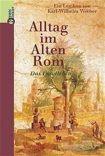 9783760819631: Alltag im Alten Rom: Das Landleben : ein Lexikon