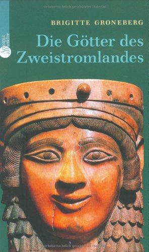 9783760823065: Die G�tter des Zweistromlandes: Kulte, Mythen, Epen