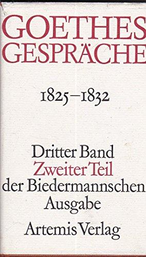 1825-1832. (Bd. III/2): Goethe, Johann.Wolfgang und