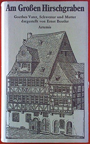 9783760827216: Title: Am grossen Hirschgraben Goethes Vater Schwester un
