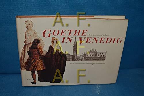Goethe in Venedig : Reiseberichte und Gedichte.: Goethe, Johann Wolfgang