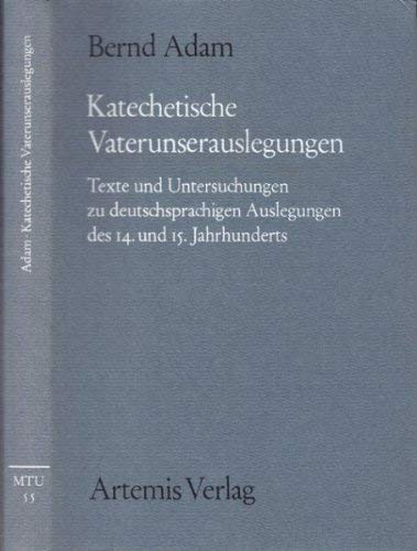9783760833552: Katechetische Vaterunserauslegungen: Texte und Untersuchungen zu deutschsprachigen Auslegungen des 14. und 15. Jahrhunderts (M�nchener Texte und ... zur deutschen Literatur des Mittelalters)