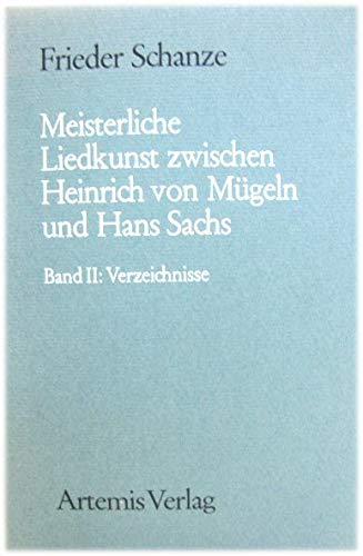Meisterliche Liedkunst zwischen Heinrich von Mügeln und Hans Sachs. Bd. 2: (only) ...