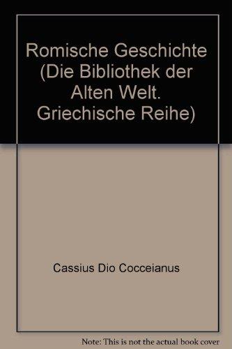 9783760836706: Die Bibliothek der Alten Welt ; Cassius : Römische Geschichte, Bd. 1., Fragmente der Bücher 1 - 35 / eingeleitet von Gerhard Wirth.