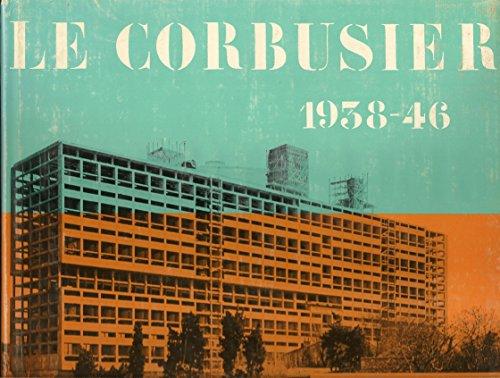 le corbusier oeuvre compl te 1938 1946 by le corbusier. Black Bedroom Furniture Sets. Home Design Ideas