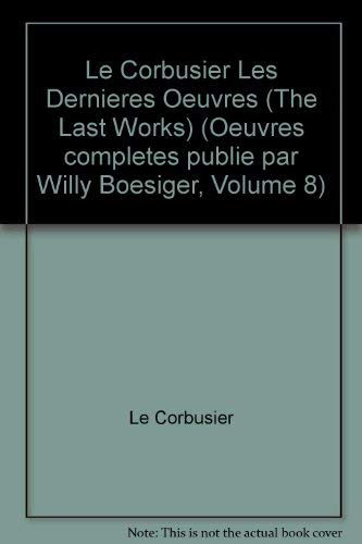 dernieres oeuvres by le corbusier abebooks. Black Bedroom Furniture Sets. Home Design Ideas