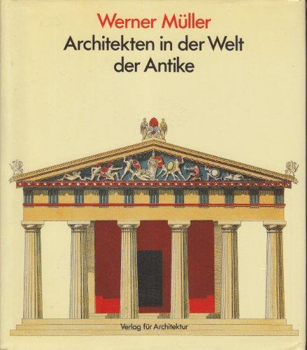 9783760880716: Architekten in der Welt der Antike