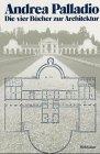 """9783760881164: Die vier Bücher zur Architektur. Nach der Ausgabe Venedig 1570 """"I quattro libri dell architettura"""""""