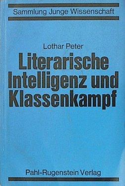 9783760900537: Literarische Intelligenz und Klassenkampf;: Die Aktion 1911-1932 (Sammlung Junge Wissenschaft)