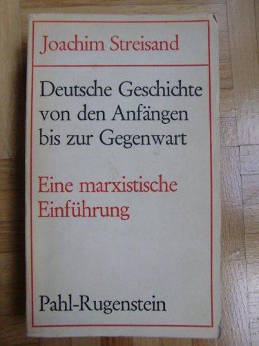 9783760900568: Deutsche Geschichte von den Anfangen bis zur Gegenwart: Eine Marxistische Einfuhrung