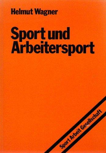 Sport und Arbeitersport - Wagner, Helmut
