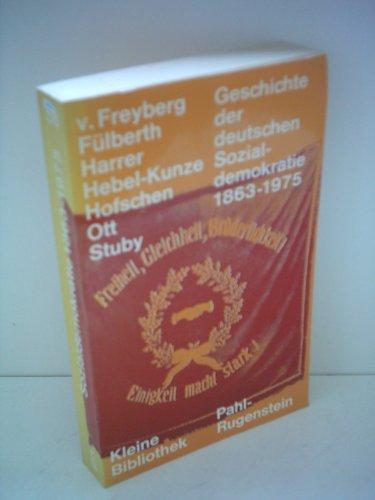 9783760901572: Geschichte der deutschen Sozialdemokratie: 1863 - 1975 (Kleine Bibliothek : Politik, Wissenschaft, Zukunft ; 58) (German Edition)