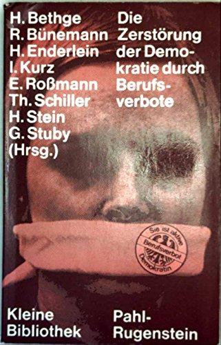 9783760902128: Die Zerstorung der Demokratie in der BRD durch Berufsverbote (Kleine Bibliothek, Politik, Wissenschaft, Zukunft ; 71) (German Edition)