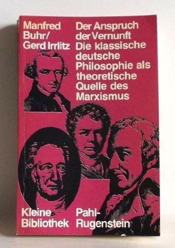 Der Anspruch der Vernunft: Die klassische bürgerliche: Manfred Buhr