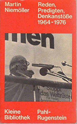 Reden, Predigten, Denkanstösse, 1964-1976 (Kleine Bibliothek: Politik, Wissenschaft, Zukunft ; 69) (German Edition) (9783760902838) by Martin Niemöller