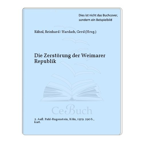 9783760902890: Die Zerstörung der Weimarer Republik (Kleine Bibliothek)