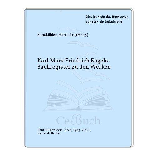 Karl Marx Friedrich Engels. Sachregister zu den Werken: Sandkühler, Hans Jörg (Hrsg.)