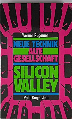 9783760909554: Neue Technik, alte Gesellschaft: Silicon Valley, Zentrum der neuen Technologien in den USA (Kleine Bibliothek)