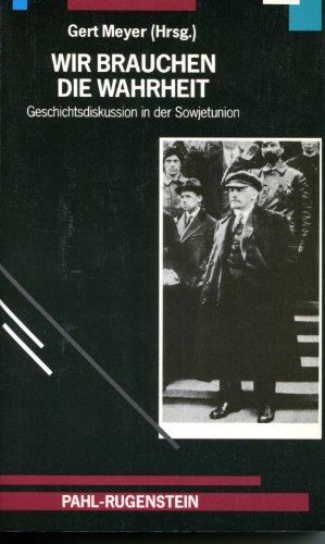 9783760912011: Wir brauchen die Wahrheit. Geschichtsdiskussion in der Sowjetunion