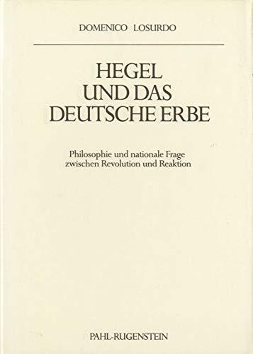 9783760912349: Hegel und das deutsche Erbe : Philosophie und nationale Frage zwischen Revolution und Reaktion