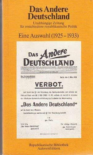 Das Andere Deutschland : e. Ausw. (1925 - 1933). hrsg. u. eingel. von u. Lothar Wieland. Mit e. Vorw. von Ingeborg Küster, Republikanische Bibliothek - Donat, Helmut