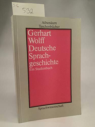 Deutsche Sprachgeschichte. Ein Studienbuch: Wolff, Gerhart