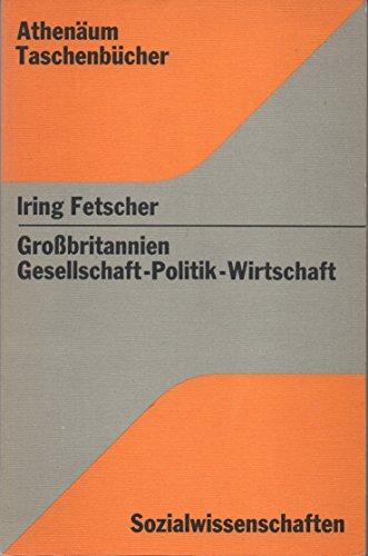 9783761040102: Grossbritannien: Gesellschaft - Politik - Wirtschaft : eine Einführung (Athenäum Taschenbücher. Sozialwissenschaften)