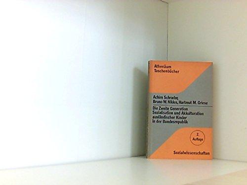 9783761041086: Die zweite Generation: Sozialisation und Akkulturation ausländischer Kinder in der Bundesrepublik (Athenäum Taschenbücher. Sozialwissenschaften)