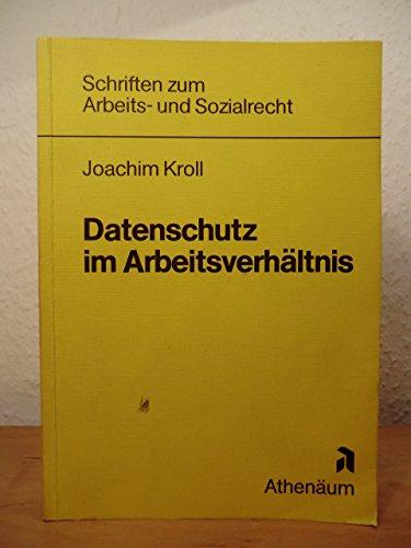 Datenschutz im Arbeitsverhältnis.: KROLL Joachim.