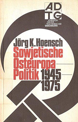 9783761072042: Sowjetische Osteuropa-Politik 1945-1975 (Athen�um-Droste-Taschenb�cher)