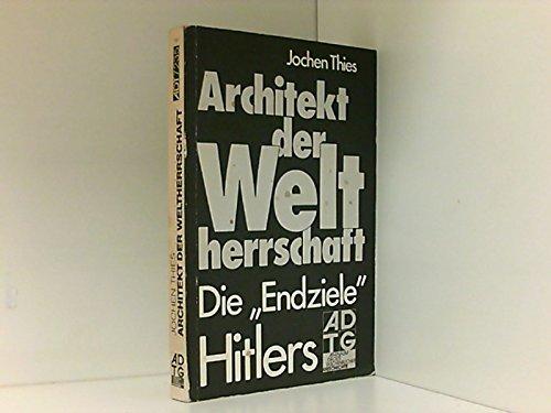 """9783761072356: Architekt der Weltherrschaft: Die """"Endziele"""" Hitler"""