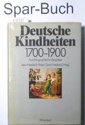 DEUTSCHE KINDHEITEN 1700 - 1900 Autobiographische Zeugnisse: Hardach-Pinke, Irene / Gerd Hardach (...