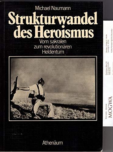 9783761083307: Strukturwandel des Heroismus: Vom sakralen zum revolutionären Heldentum (German Edition)
